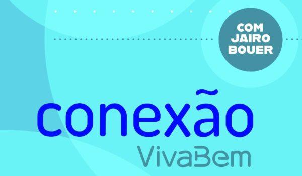 Conexão VivaBem: programa diário com Jairo Bauer alinha cinco marcas de saúde