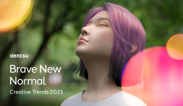 Report da Dentsu aponta 5 tendências do 'admirável novo normal' para 2021