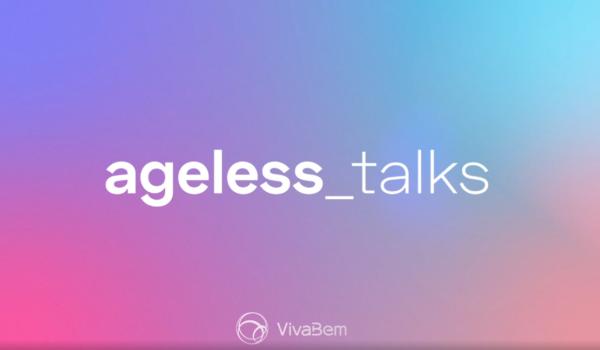 Ageless Talks: segunda edição de evento debate vida e bem-estar após os 45 anos
