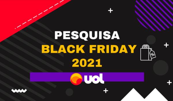 Black Friday: jornada de consumo já começou. Veja insights de pesquisa do UOL